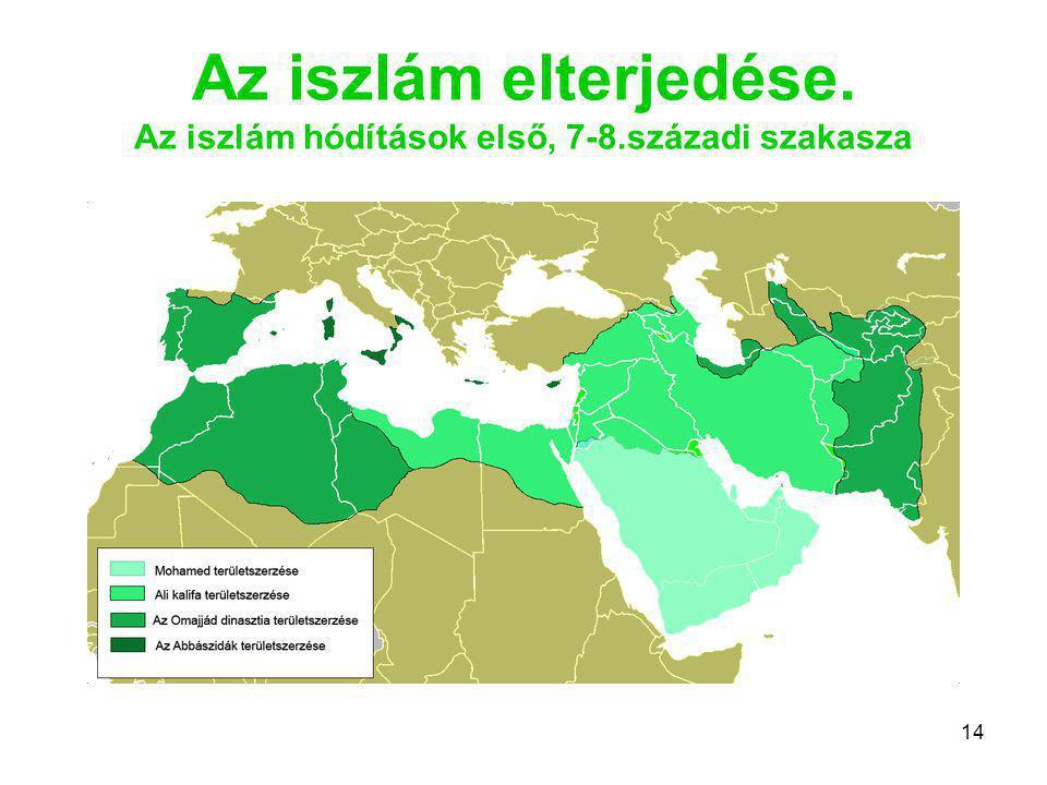 14 Az iszlám elterjedése. Az iszlám hódítások első, 7-8.századi szakasza