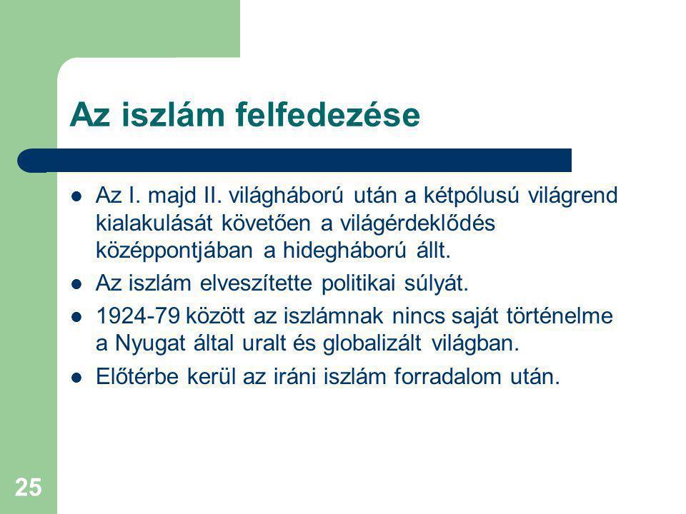 25 Az iszlám felfedezése Az I.majd II.