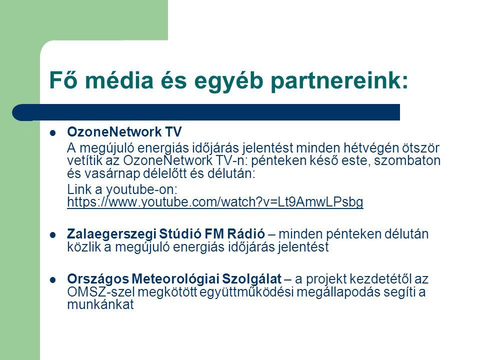 Fő média és egyéb partnereink: OzoneNetwork TV A megújuló energiás időjárás jelentést minden hétvégén ötször vetítik az OzoneNetwork TV-n: pénteken ké