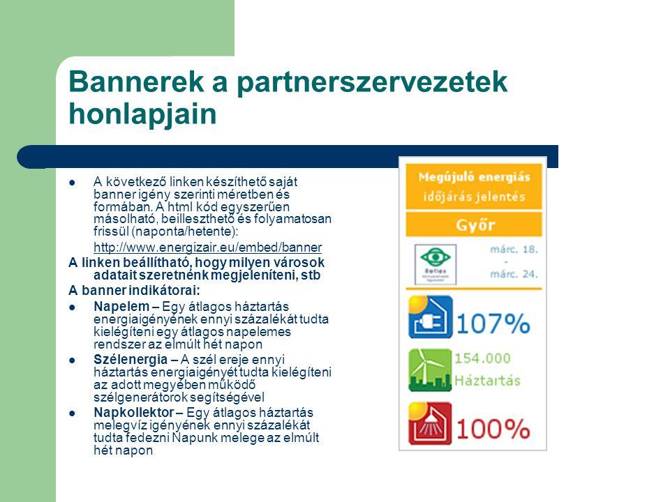 Bannerek a partnerszervezetek honlapjain A következő linken készíthető saját banner igény szerinti méretben és formában.