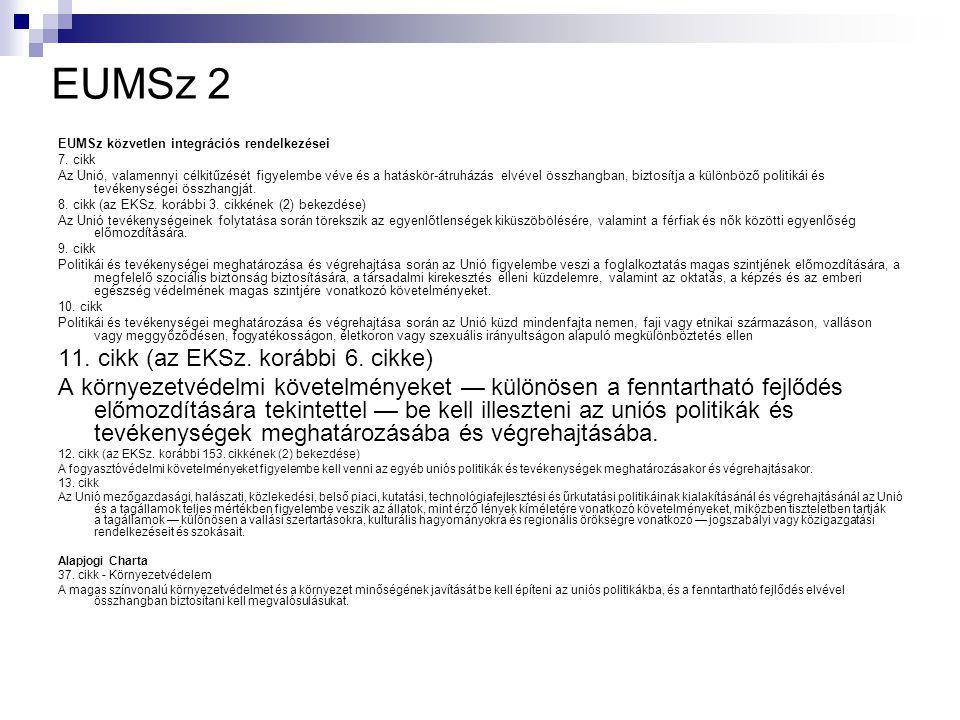 EUMSz 2 EUMSz közvetlen integrációs rendelkezései 7.