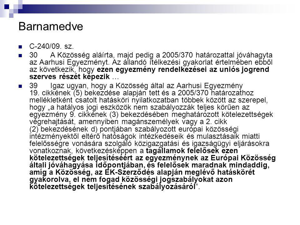 Barnamedve C ‑ 240/09. sz.