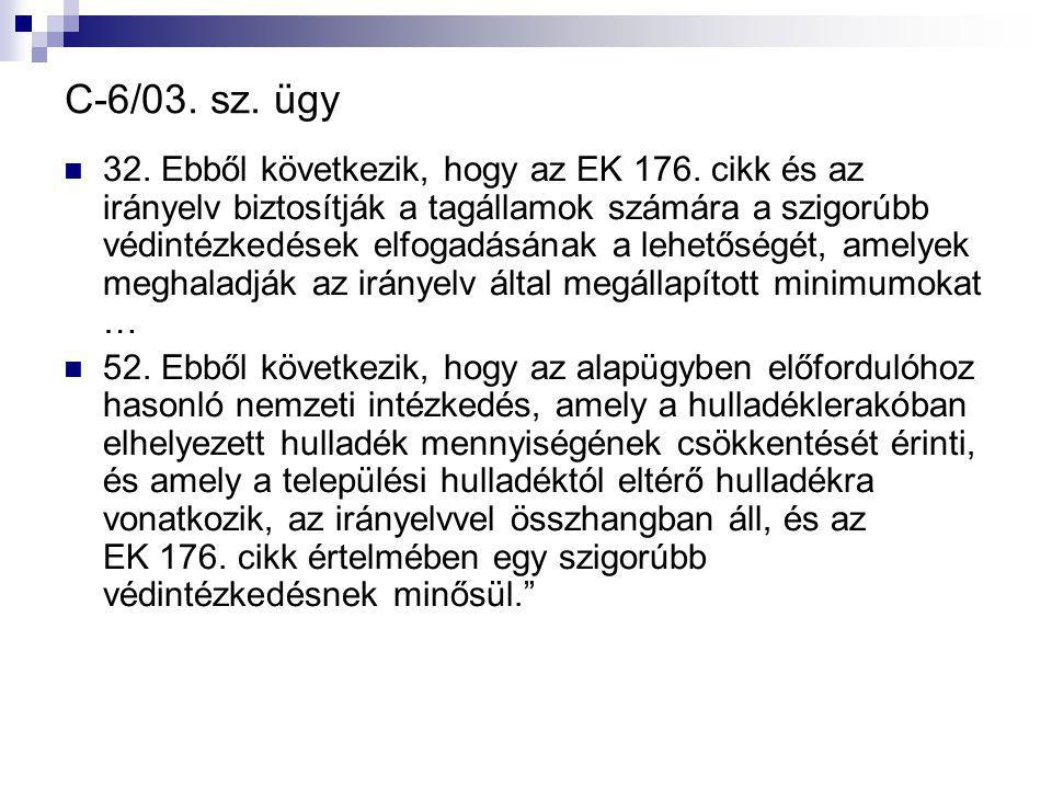 C ‑ 6/03. sz. ügy 32. Ebből következik, hogy az EK 176.