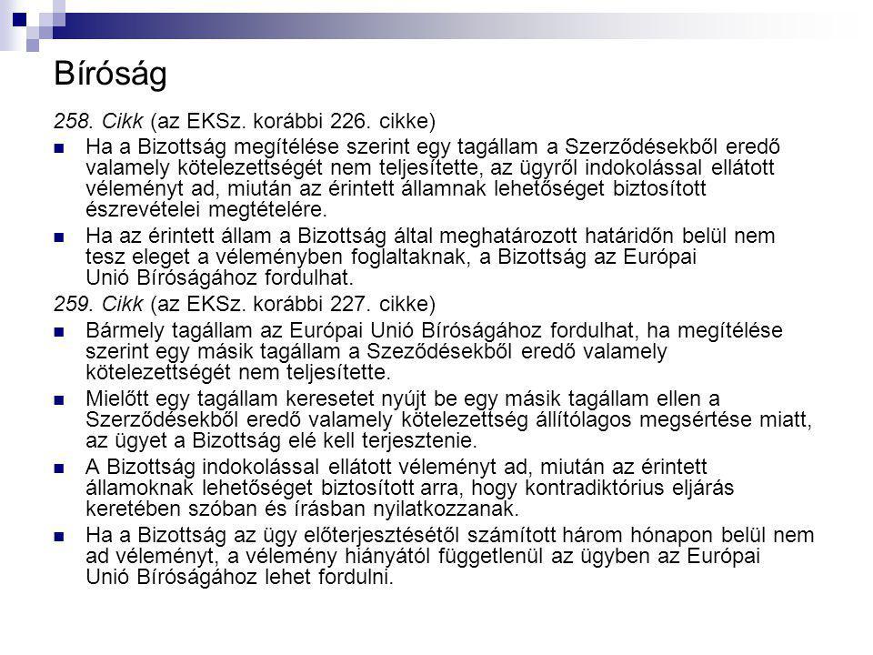 Bíróság 258. Cikk (az EKSz. korábbi 226.