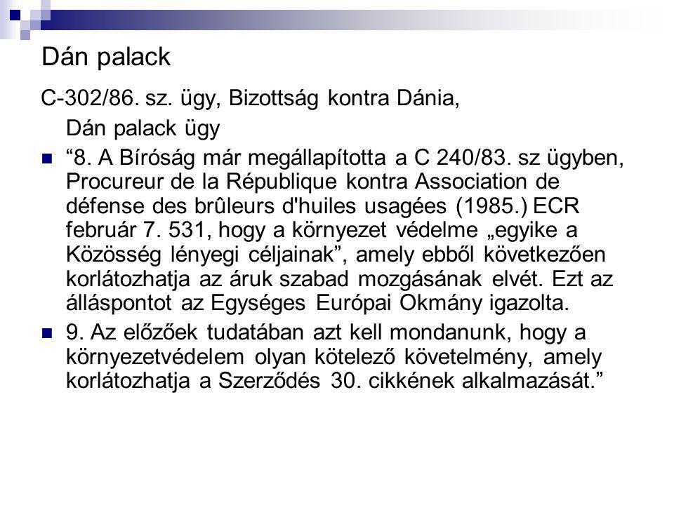 Dán palack C-302/86. sz. ügy, Bizottság kontra Dánia, Dán palack ügy 8.