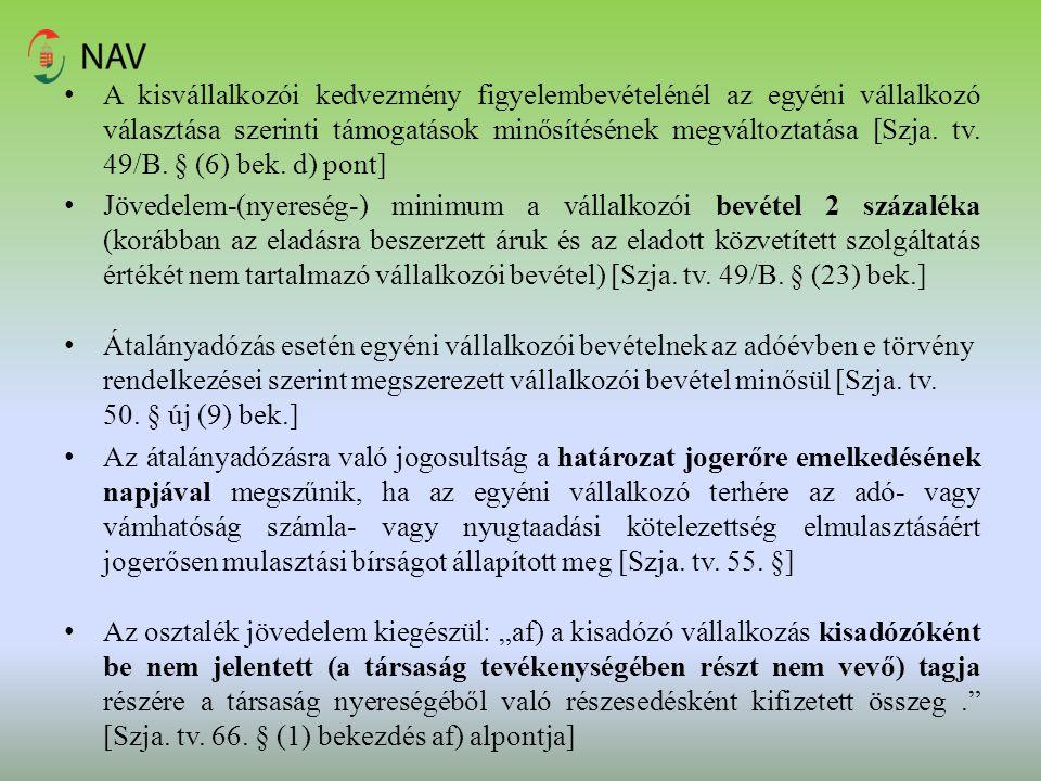 A kisvállalkozói kedvezmény figyelembevételénél az egyéni vállalkozó választása szerinti támogatások minősítésének megváltoztatása [Szja. tv. 49/B. §