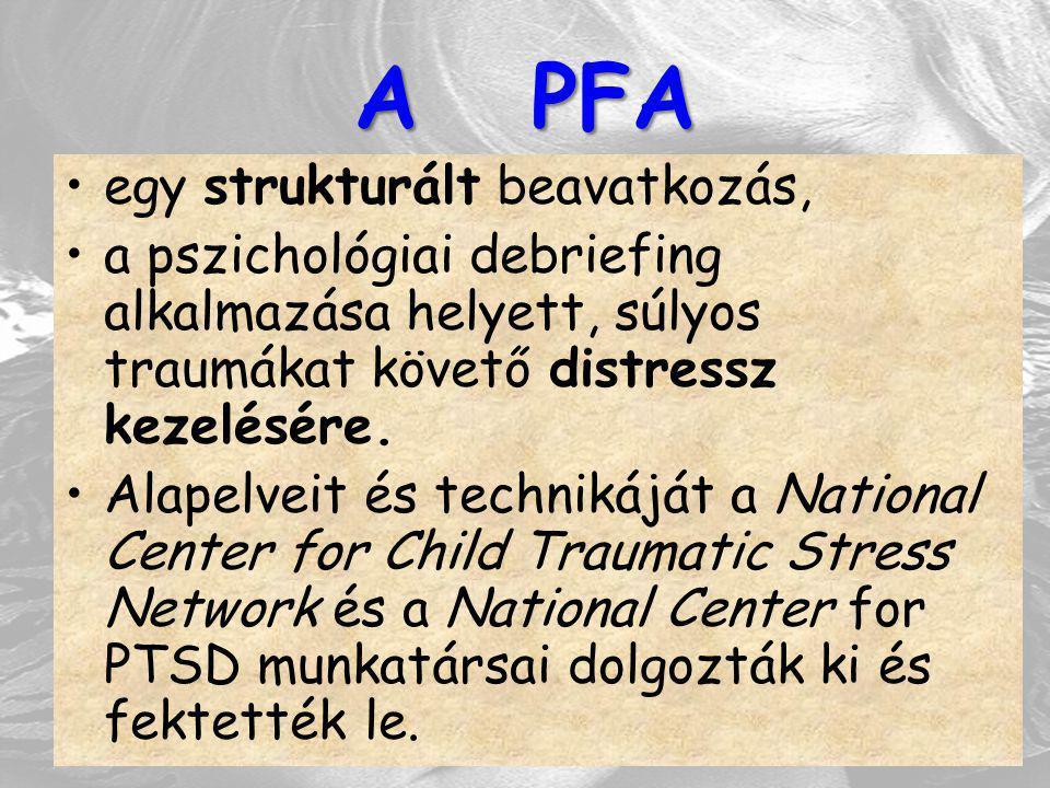 A PFA egy strukturált beavatkozás, a pszichológiai debriefing alkalmazása helyett, súlyos traumákat követő distressz kezelésére. Alapelveit és technik