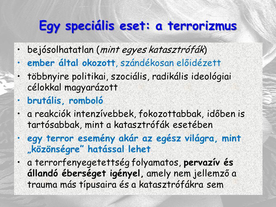 Egy speciális eset: a terrorizmus bejósolhatatlan (mint egyes katasztrófák) ember által okozott, szándékosan előidézett többnyire politikai, szociális