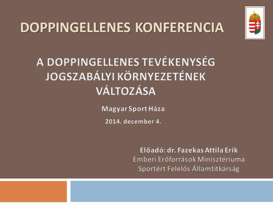 Az új doppingellenes szabályozás háttere  Kiindulópont: a magyar antidopping szabályozás ún.
