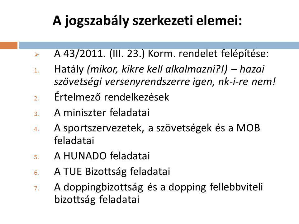 A jogszabály szerkezeti elemei:  A 43/2011.(III.
