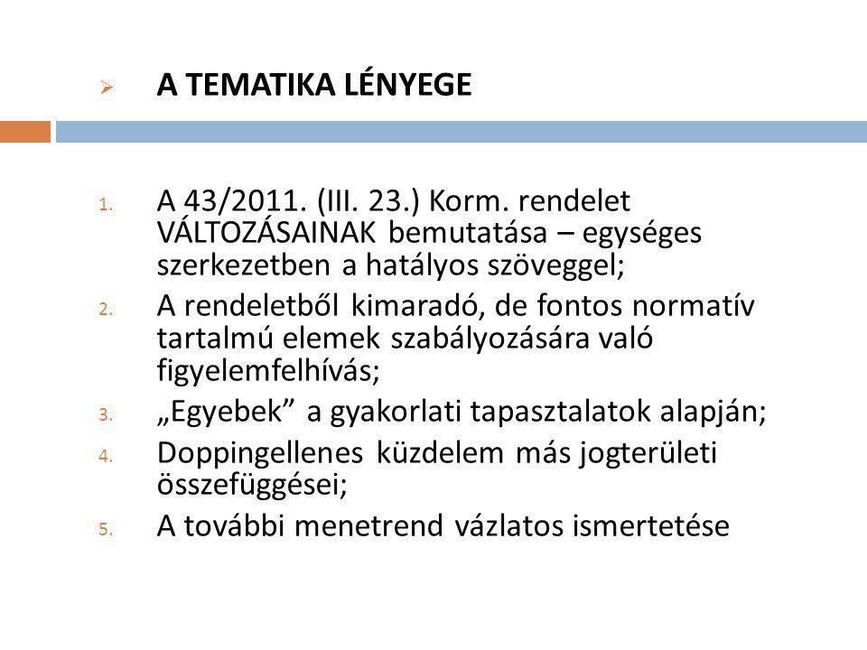  A TEMATIKA LÉNYEGE 1.A 43/2011. (III. 23.) Korm.