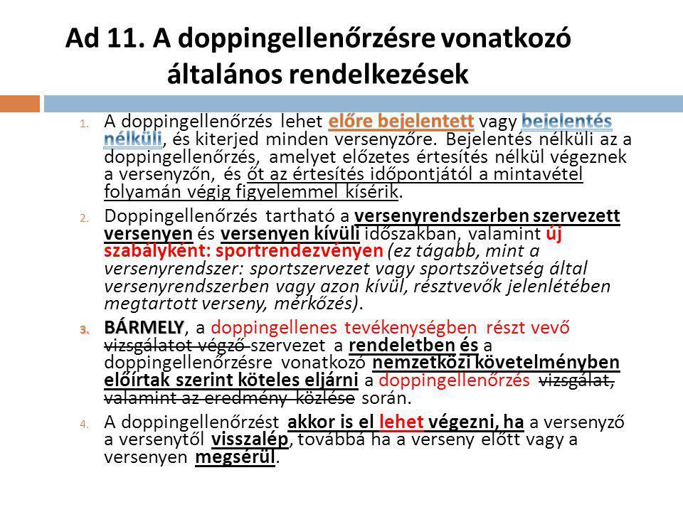 Ad 11. A doppingellenőrzésre vonatkozó általános rendelkezések
