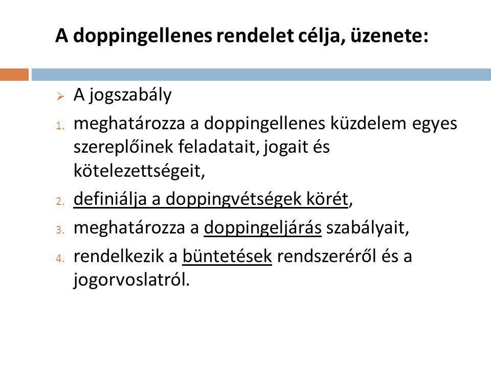 A doppingellenes rendelet célja, üzenete:  A jogszabály 1.