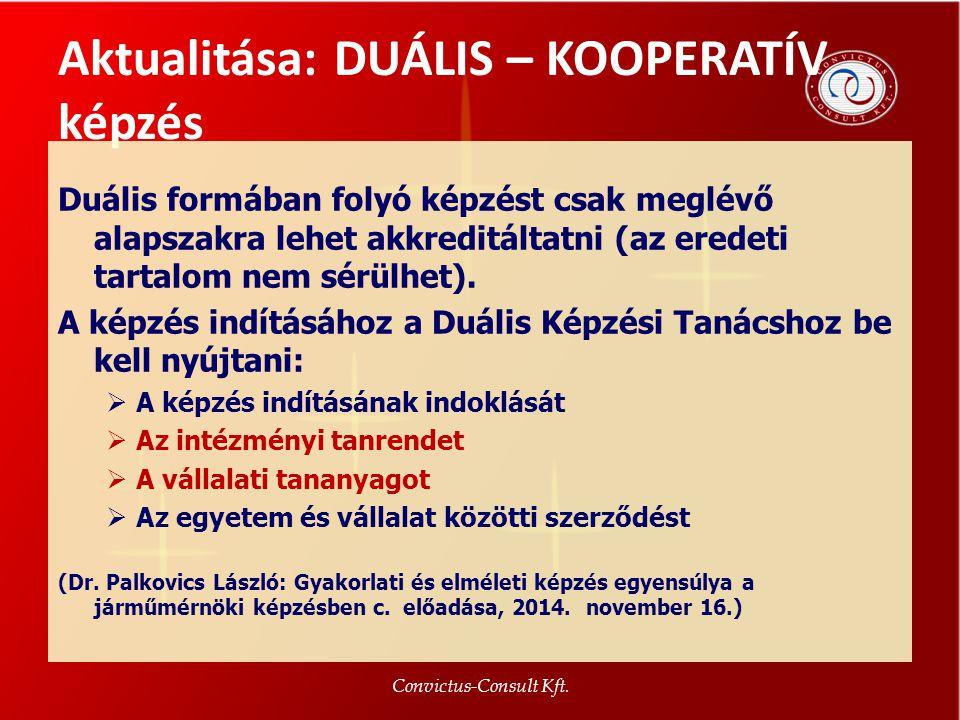 Aktualitása: DUÁLIS – KOOPERATÍV képzés Duális formában folyó képzést csak meglévő alapszakra lehet akkreditáltatni (az eredeti tartalom nem sérülhet)