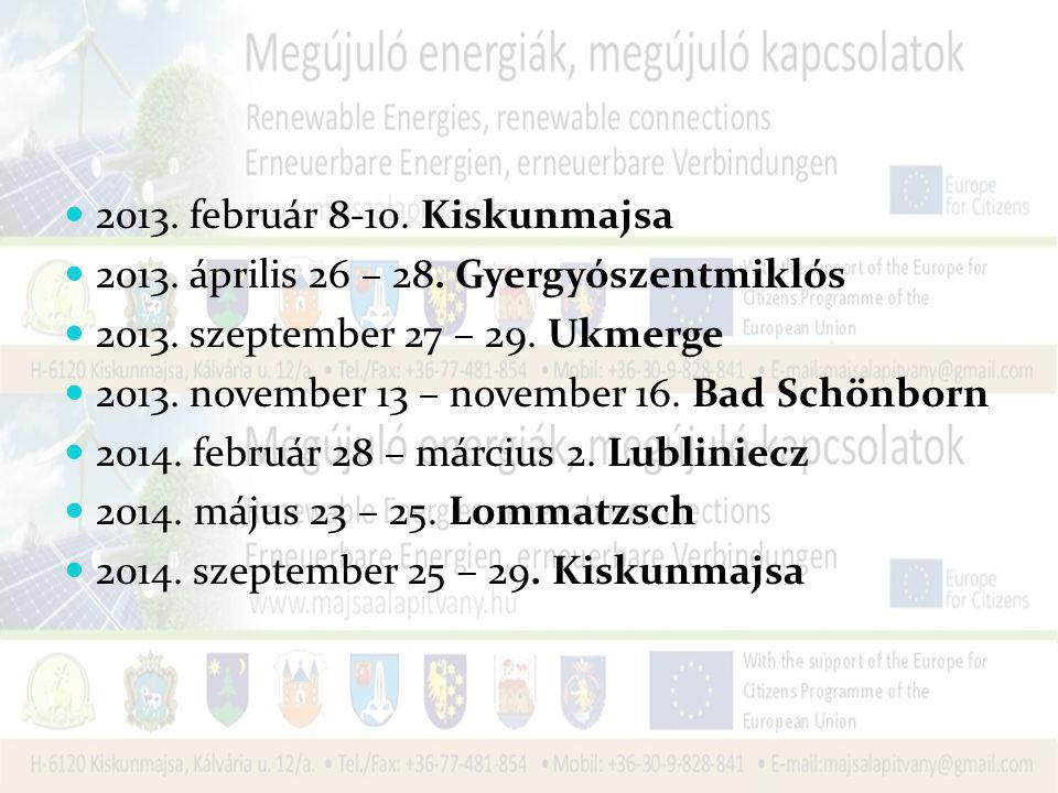 2013. február 8-10. Kiskunmajsa 2013. április 26 – 28.