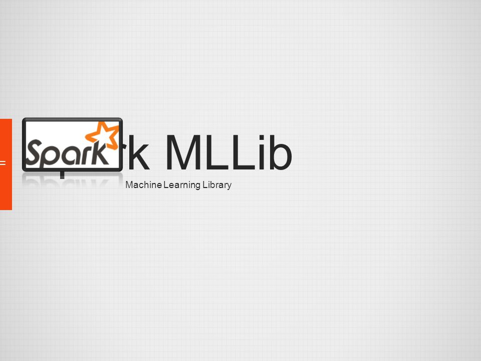 Spark MLLib Machine Learning Library