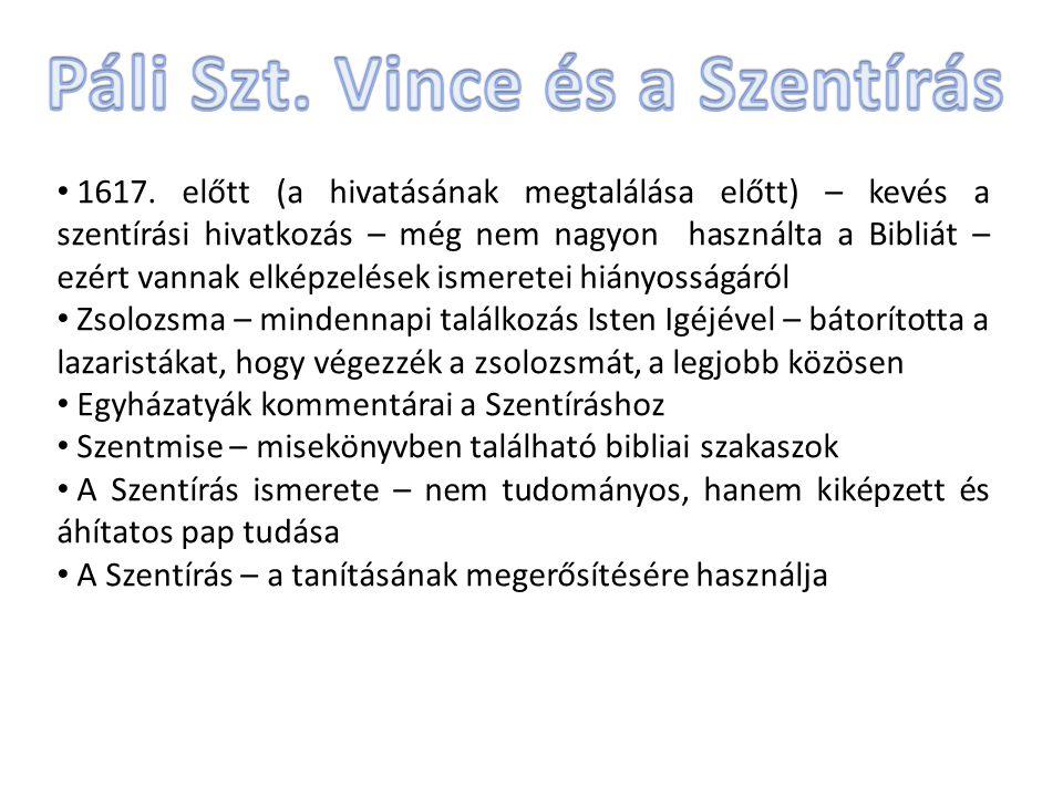 J.Delarue: Páli Szt. Vince állandóan olvasta a Szentírást és elmélkedett róla.