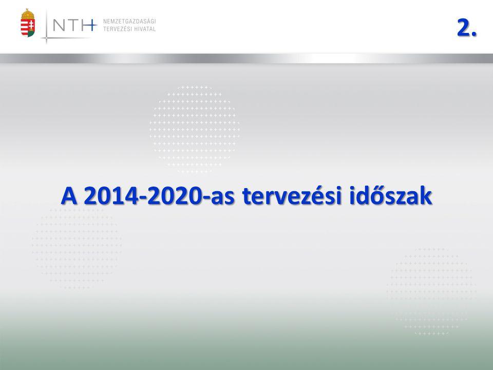2. A 2014-2020-as tervezési időszak