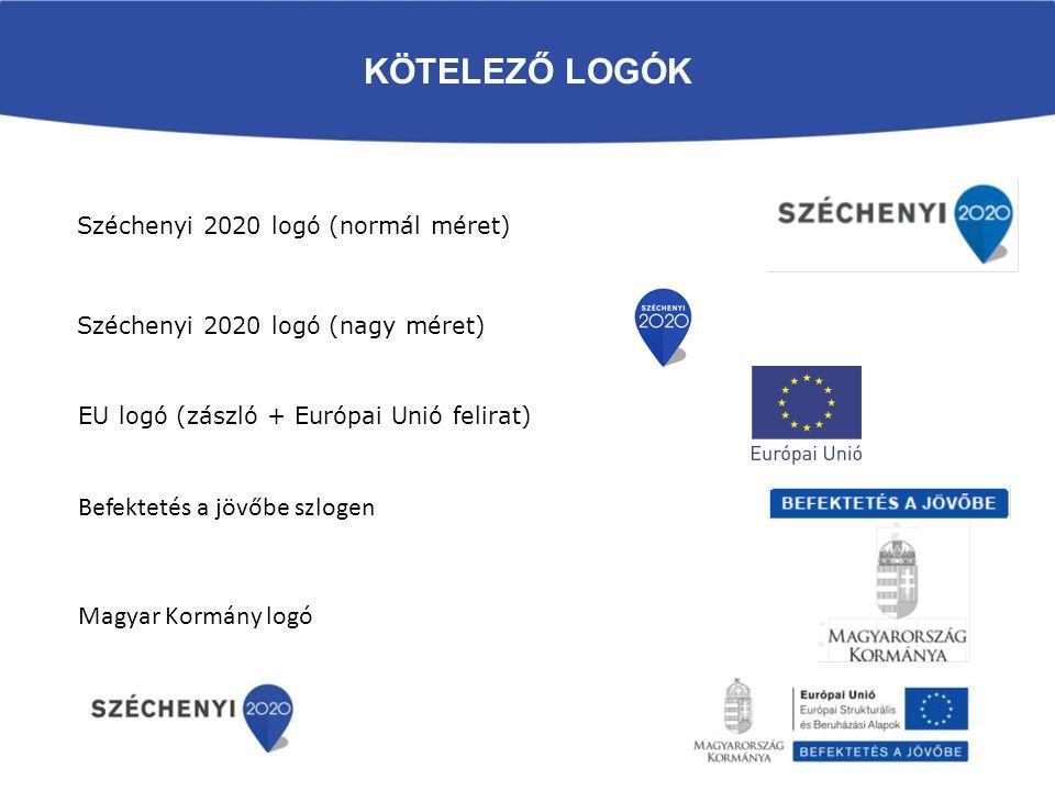 KÖTELEZŐ LOGÓK Széchenyi 2020 logó (normál méret) Széchenyi 2020 logó (nagy méret) EU logó (zászló + Európai Unió felirat) Befektetés a jövőbe szlogen