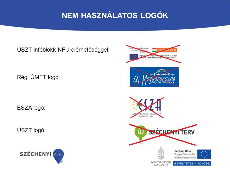 NEM HASZNÁLATOS LOGÓK Régi ÚMFT logó: ÚSZT infóblokk NFÜ elérhetőséggel: ESZA logó: ÚSZT logó