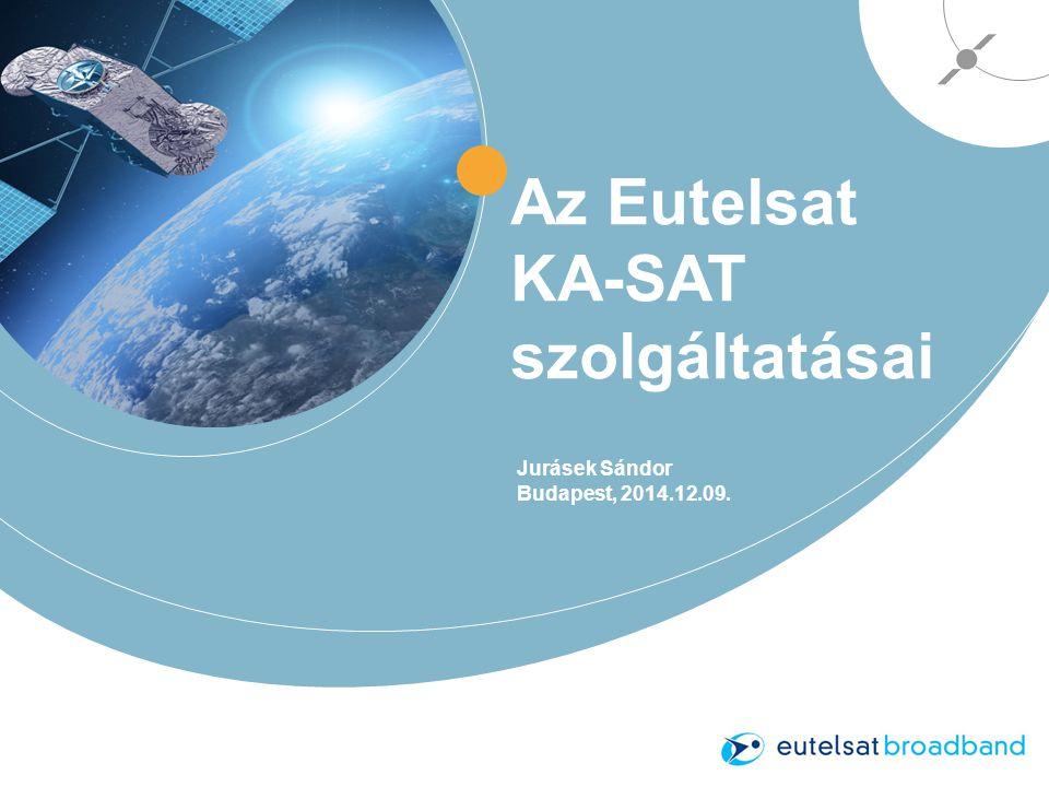 Az Eutelsat KA-SAT szolgáltatásai Jurásek Sándor Budapest, 2014.12.09.