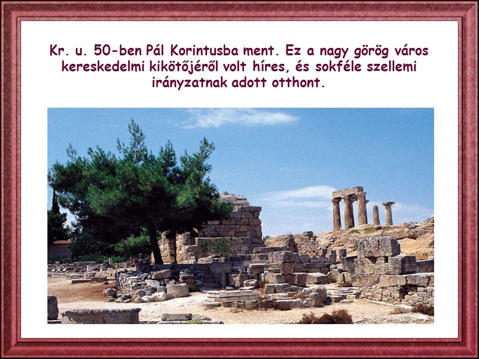 Kr.u. 50-ben Pál Korintusba ment.