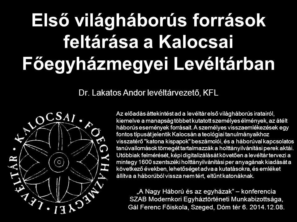 Első világháborús források feltárása a Kalocsai Főegyházmegyei Levéltárban Dr.