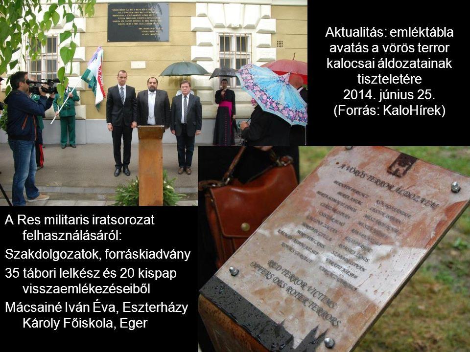 Aktualitás: emléktábla avatás a vörös terror kalocsai áldozatainak tiszteletére 2014.