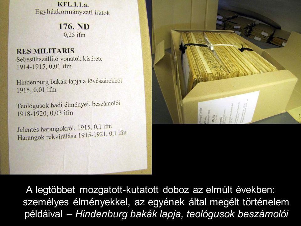 A legtöbbet mozgatott-kutatott doboz az elmúlt években: személyes élményekkel, az egyének által megélt történelem példáival – Hindenburg bakák lapja, teológusok beszámolói