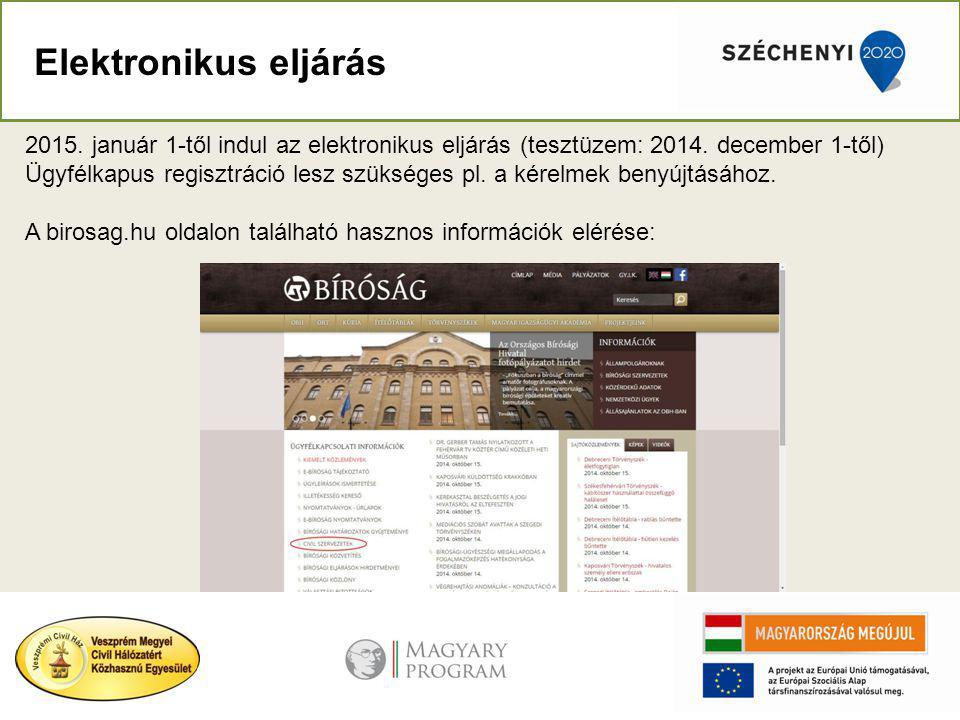 Elektronikus eljárás 2015.január 1-től indul az elektronikus eljárás (tesztüzem: 2014.