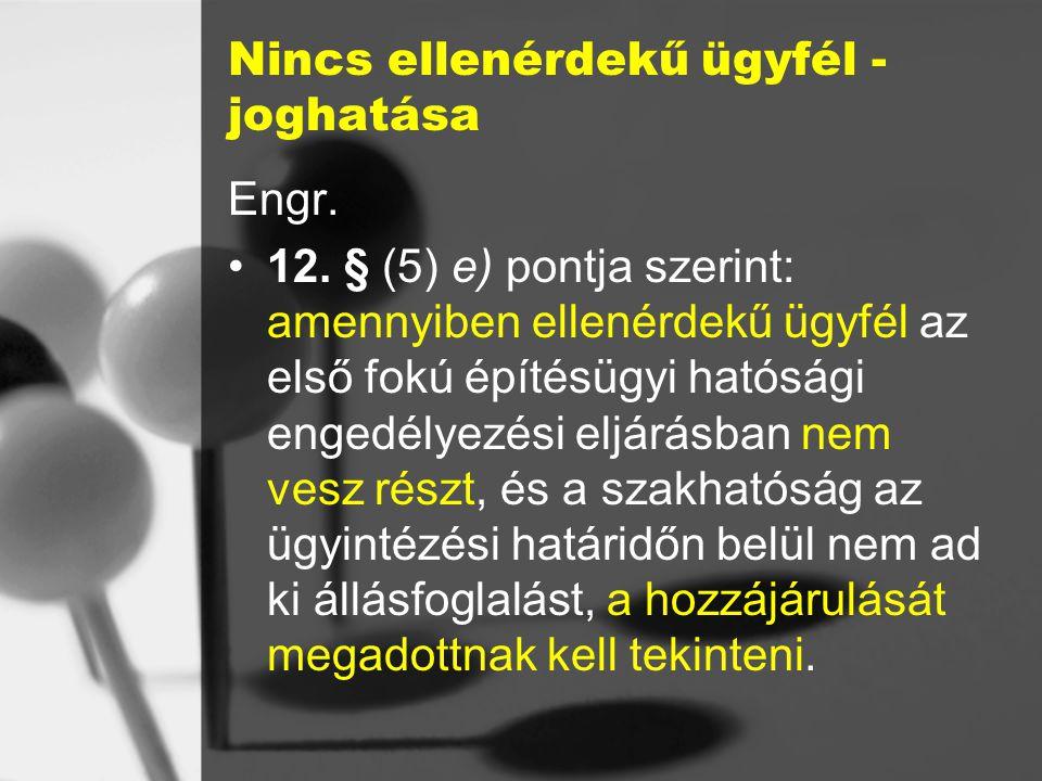 Nincs ellenérdekű ügyfél - joghatása Engr.12.