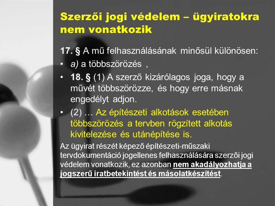 Szerzői jogi védelem – ügyiratokra nem vonatkozik 17.
