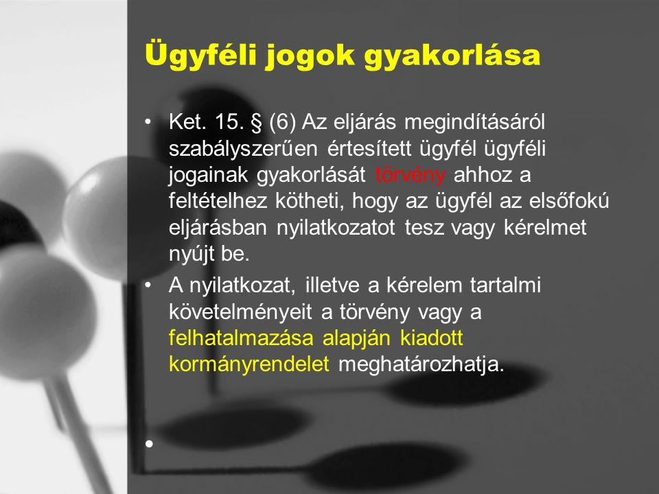 Ügyféli jogok gyakorlása Ket.15.