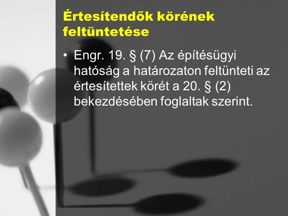 Értesítendők körének feltüntetése Engr.19.