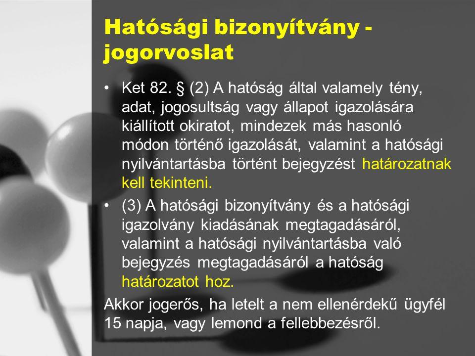 Hatósági bizonyítvány - jogorvoslat Ket 82.