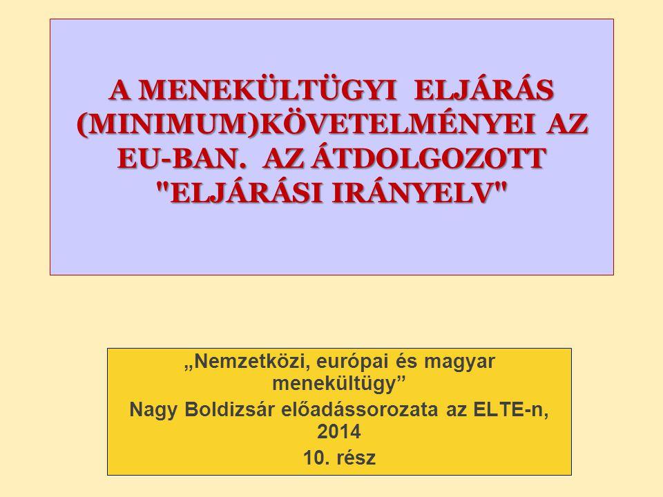 A MENEKÜLTÜGYI ELJÁRÁS (MINIMUM)KÖVETELMÉNYEI AZ EU-BAN.