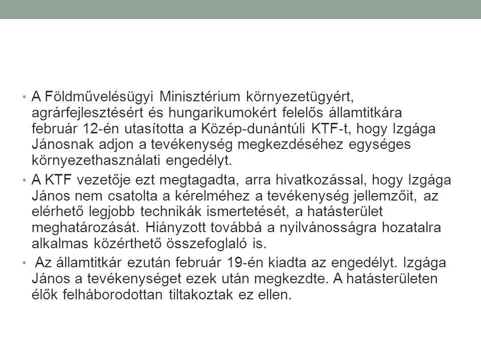 A Földművelésügyi Minisztérium környezetügyért, agrárfejlesztésért és hungarikumokért felelős államtitkára február 12-én utasította a Közép-dunántúli