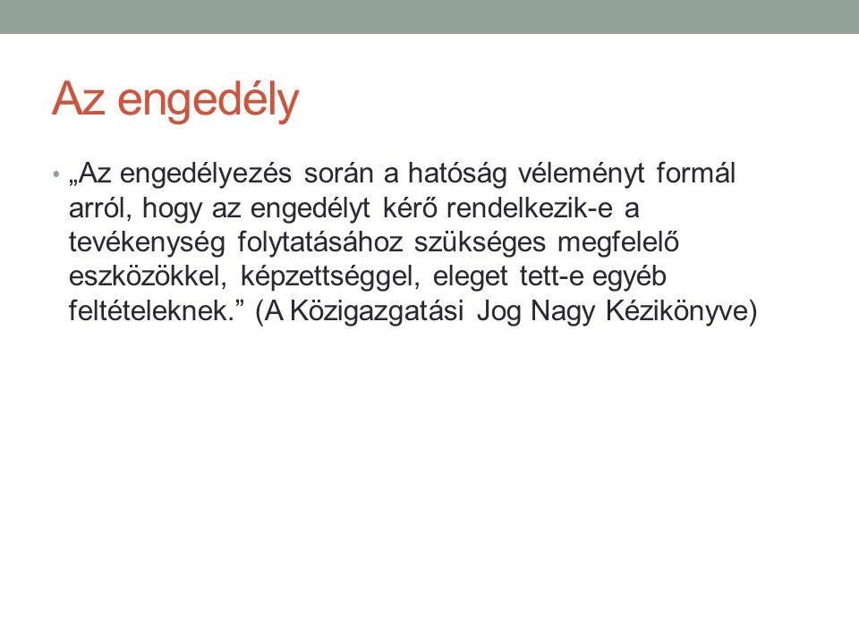 Engedélyezési eljárás Ket.(2004. évi CXL.