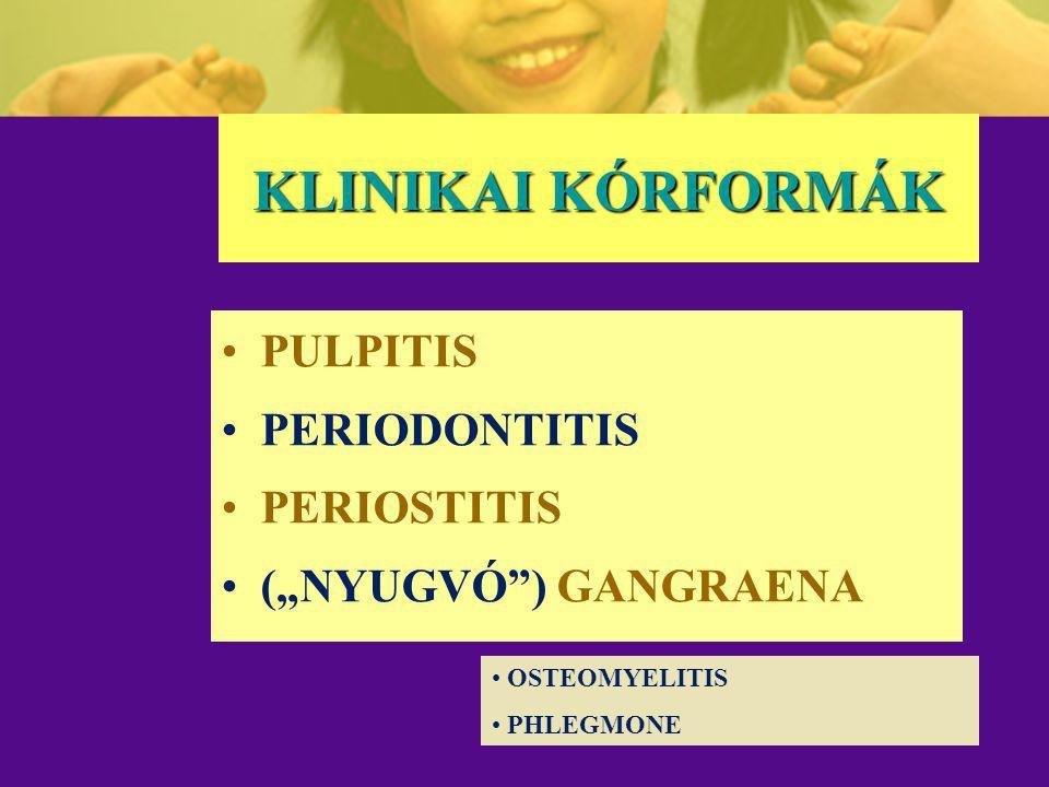 A GYULLADÁS KLASSZIKUS TÜNETEI DOLOR – pulpitis, periostitis; CALOR – mikrotermométer, nincs diagnosztikai jelentősége; RUBOR – pulpitis: hyperaemia a gingiva proprián és az áthajlásban; TUMOR – intra- vagy extraorális duzzanat, terimennagyobbodás - periostitis; FUNCTIO LAESA – mindhárom kórforma.