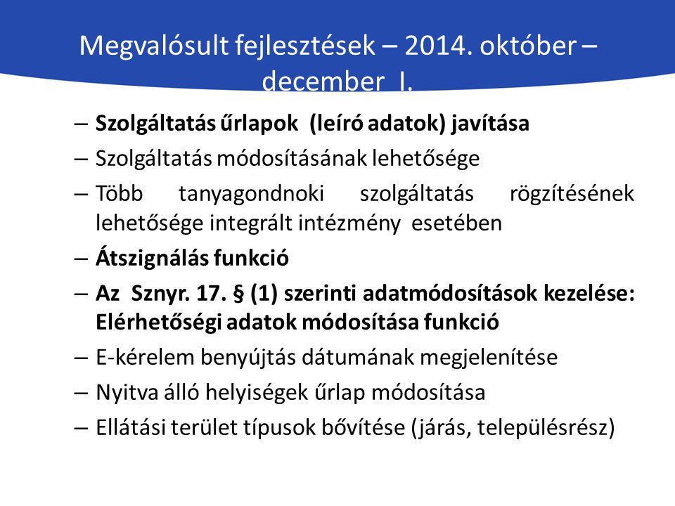 Megvalósult fejlesztések – 2014.október – december I.