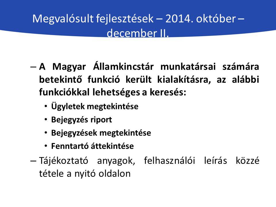 Megvalósult fejlesztések – 2014. október – december II. – A Magyar Államkincstár munkatársai számára betekintő funkció került kialakításra, az alábbi