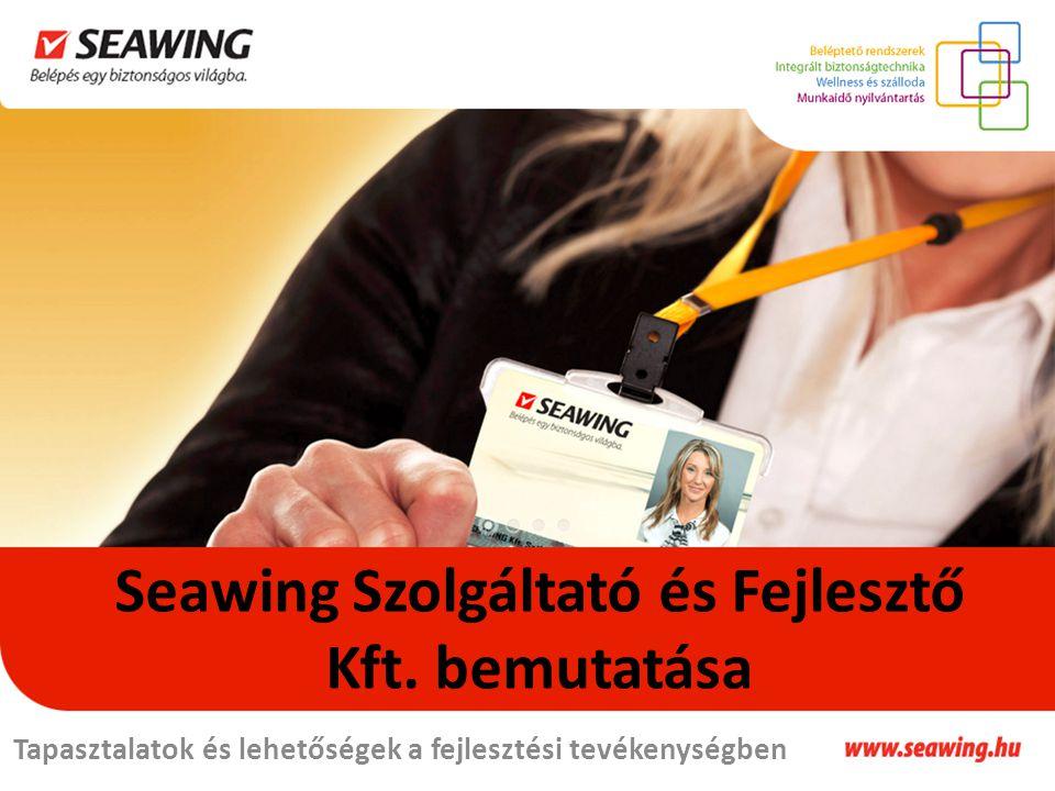Seawing Szolgáltató és Fejlesztő Kft. bemutatása Tapasztalatok és lehetőségek a fejlesztési tevékenységben