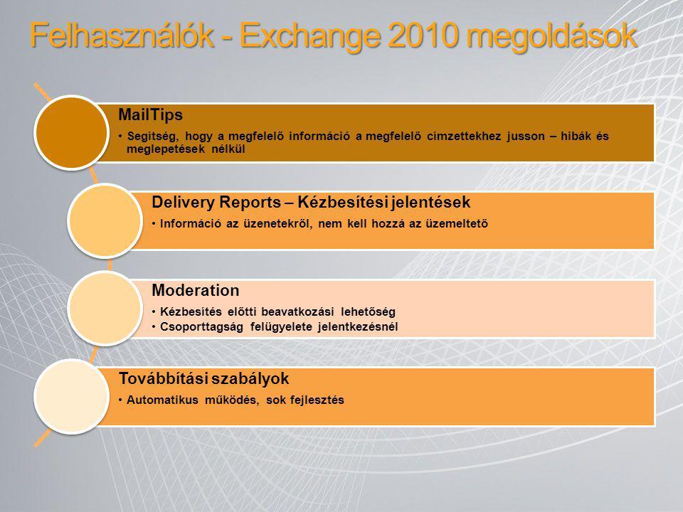 Felhasználók - Exchange 2010 megoldások MailTips Segítség, hogy a megfelelő információ a megfelelő címzettekhez jusson – hibák és meglepetések nélkül