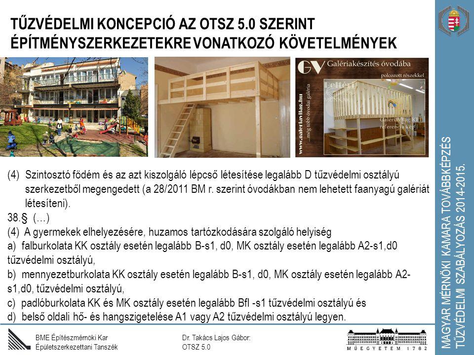 (4)Szintosztó födém és az azt kiszolgáló lépcső létesítése legalább D tűzvédelmi osztályú szerkezetből megengedett (a 28/2011 BM r.
