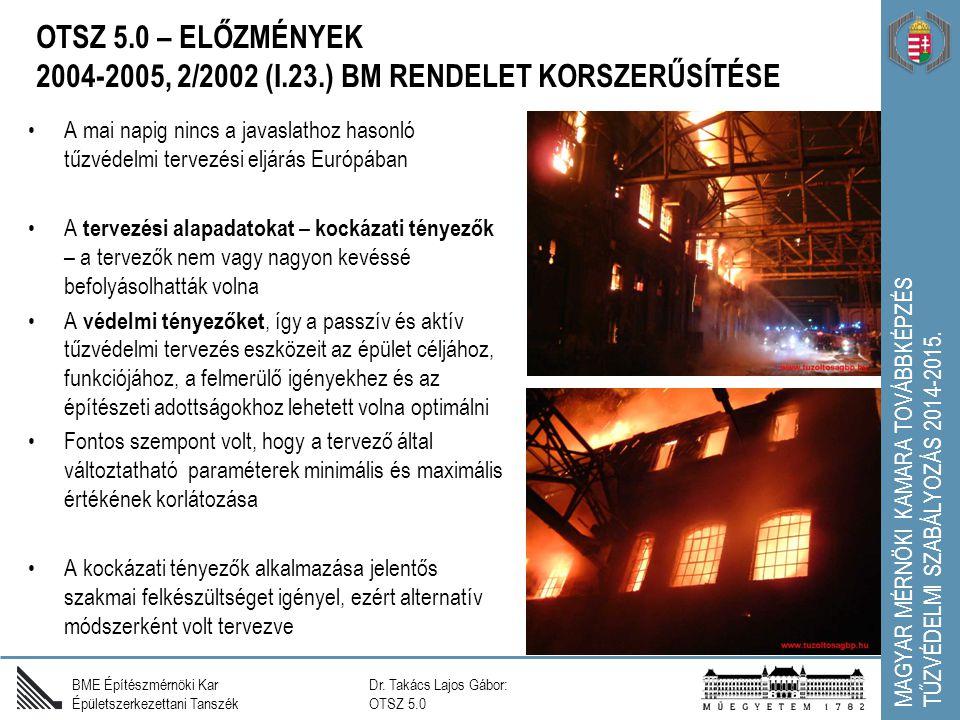 OTSZ 5.0 – ELŐZMÉNYEK 2004-2005, 2/2002 (I.23.) BM RENDELET KORSZERŰSÍTÉSE Dr.