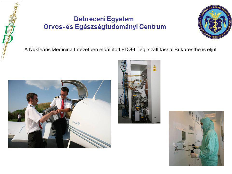 A Nukleáris Medicina Intézetben előállított FDG-t légi szállítással Bukarestbe is eljut Debreceni Egyetem Orvos- és Egészségtudományi Centrum