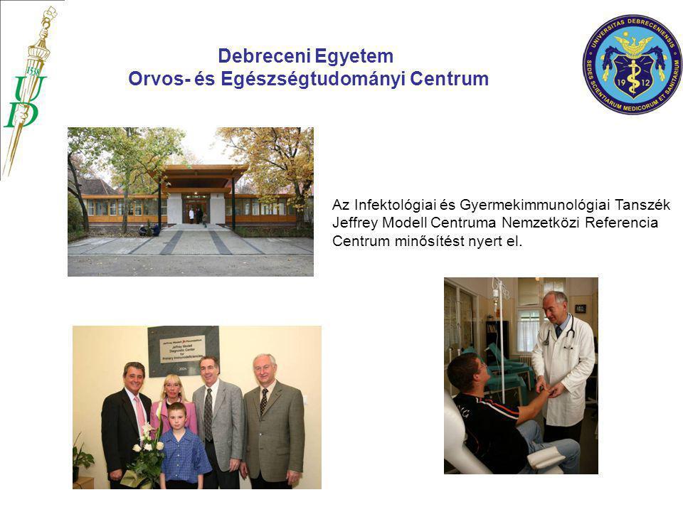 Az Infektológiai és Gyermekimmunológiai Tanszék Jeffrey Modell Centruma Nemzetközi Referencia Centrum minősítést nyert el. Debreceni Egyetem Orvos- és