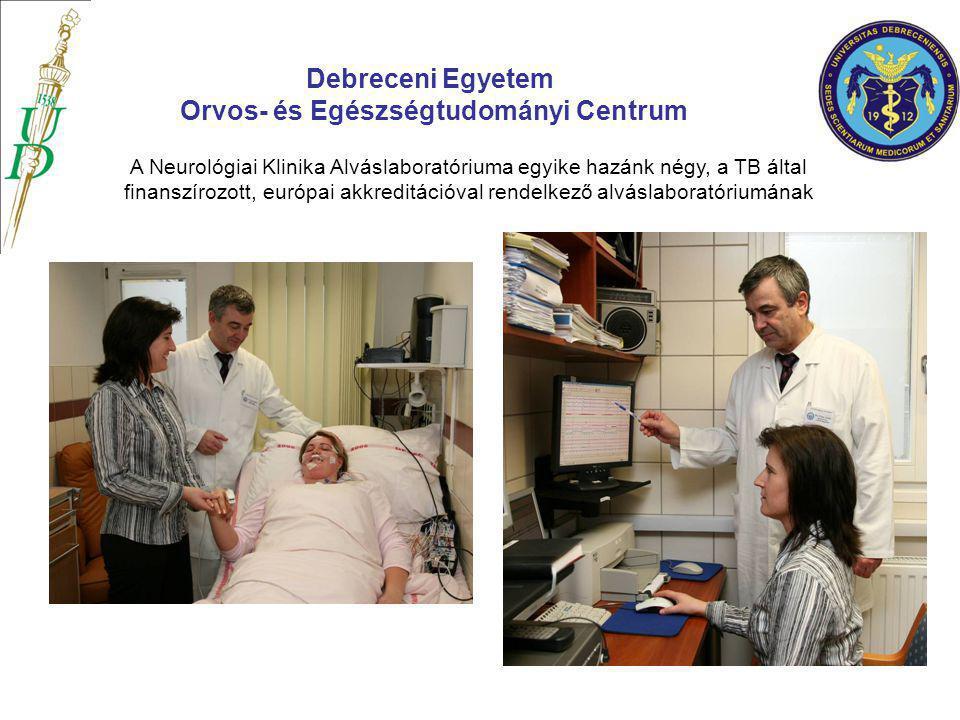 A Neurológiai Klinika Alváslaboratóriuma egyike hazánk négy, a TB által finanszírozott, európai akkreditációval rendelkező alváslaboratóriumának Debre