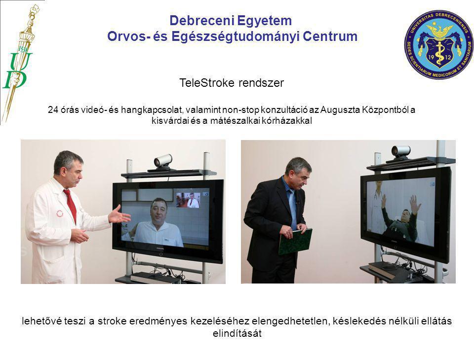 Debreceni Egyetem Orvos- és Egészségtudományi Centrum TeleStroke rendszer 24 órás videó- és hangkapcsolat, valamint non-stop konzultáció az Auguszta K