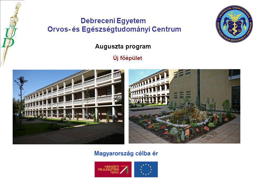 Auguszta program Új főépület Debreceni Egyetem Orvos- és Egészségtudományi Centrum
